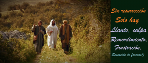 sin resurrección solo hay culpa y remordimiento