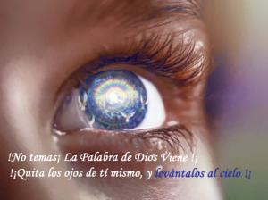 No temas, Dios viene, alza tus ojos