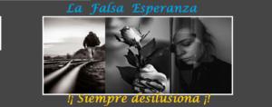 La falsa esperanza desilusiona